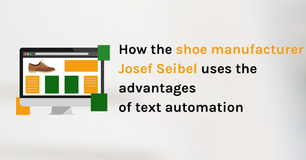 How shoe manufacturer Josef Seibel uses advantages of text automation