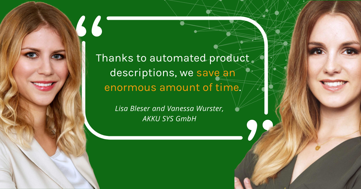 Enormous Time Savings through Automated Product Descriptions - an Experience Report from AKKU SYS GmbH